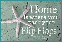 Zuhause ist, wo Du Deine Flipflops hinstellst >> STARFISH 'Home is where you park your FLIP FLOPS' (photo of Crackled Chippy Paint Seaside Beach House Quote Aqua Turquoise Sea Glass color) Coastal Living, Coastal Decor, Coastal Cottage, Cottage Living, Coastal Style, Living Room, Kitchen Living, Seaside Beach, Beach Quotes