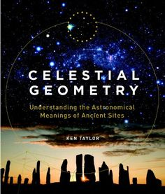 Celestial Geometry: Understanding the Astronomical Meanings of Ancient Sites by Ken Taylor http://www.amazon.com/dp/1780283865/ref=cm_sw_r_pi_dp_Ovg0ub0WM7JZA
