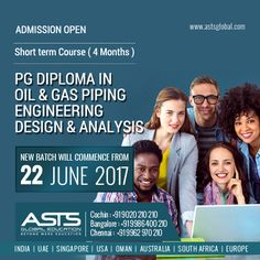 Admission started for Short Term Course ( 4 Months ). PG Diploma in Oil & Gas Piping Engineering Design and Analysis. For more details call now: +91 9020 210 210- #Kochi | 09986 400 210- #Bangalore | +91 9962 970 210 - #Chennai | +971562932796- #Dubai www.astsglobal.com , info@astsglobal.com