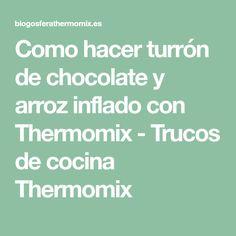 Como hacer turrón de chocolate y arroz inflado con Thermomix - Trucos de cocina Thermomix