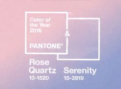 Pantone Rules Rose Quartz and Serenity As the Colors of 2016  Pantone, Color of the Year 2016