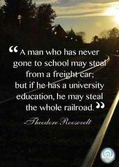 - Theodore Roosevelt