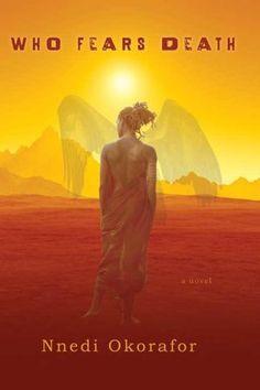 """""""Who Fears Death"""" by Nnedi Okorafor"""