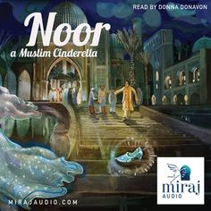Available Now! We're so happy to see 'Noor - a Muslim Cinderella' released!