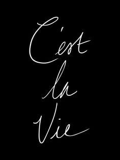 C'est la Vie (Inverse) Art Print via Note to Self Print Shop Words Quotes, Wise Words, Art Quotes, Life Quotes, Sayings, C'est La Vie Tattoo, November Backgrounds, Tool Design, Ppt Design