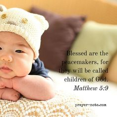 Blessed are the peacemakers for they will be called children of God. Matthew 5:9 #Prayer