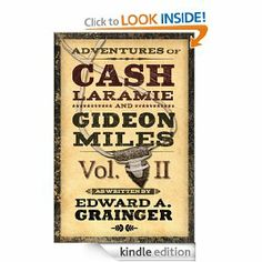 The second collection in the best selling Cash Laramie and Gideon Miles hardboiled western series.