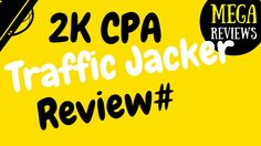 2k CPA Traffic Jacker Review
