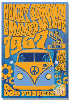 Psychedelic Haight Ashbury Summer Of Love featuring the famous Haight Ashbury street sign, Summer Of Love, 1967 and a Super Groovy VW Bus!! Print styled like the famous San Francisco psychedelic Fillm