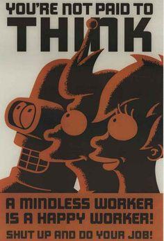 Futurama Mindless Worker Propaganda Poster 24x36 – BananaRoad