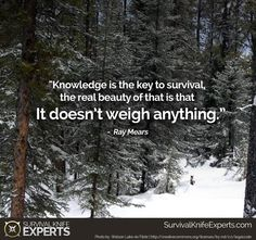 """""""Knowledge is the key to survival, the real beauty of that is that it doesn't weigh anything. Motivational Quotes, Inspirational Quotes, Best Camping Gear, Survival Quotes, Personal Goals, Survival Knife, Real Beauty, Bushcraft, The Great Outdoors"""