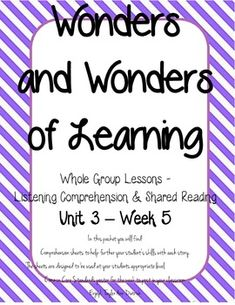 Wonders of Learning - Unit 3, Week 5 - Reading Comprehension. Goes with the McGraw hill Wonders Reading series for 1ST GRADE!