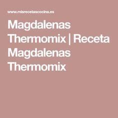Magdalenas Thermomix | Receta Magdalenas Thermomix