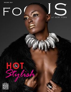 Focus of New York 2014 Hot and Stylish  A one-of-a-kind magazine to really leverage its resources to showcase a wide range of New York's  diverse culture. Indulge yourself in refreshing details about beauty, fashion and more.