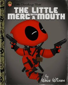 The Little Merc with a Mouth by Wade Wilson | Deadpool | Golden Books