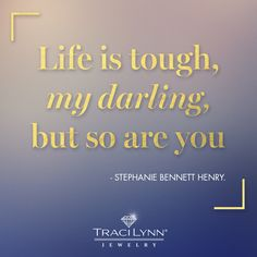 Life is tough, my darling, but so are you #MotivationMonday #InspirationalQuotes