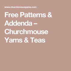 Free Patterns & Addenda – Churchmouse Yarns & Teas