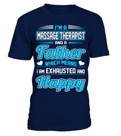 A Massage Therapist Father Exhausted Happy Tshirt