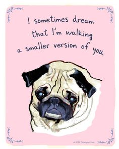 Pug 5x7 Print of Original Painting with Phrase by tinyconfessions