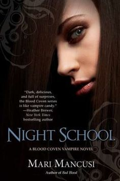 """Night School (Night School, #1) / Mari Mancusi  """"After learning that their ex-hippie parents are actually fairies, vampire Rayne and her twin sister Sunny are forced to hide out in a secluded Swiss boarding school for vampire slayers that, the twins discover, is hiding some secrets of its own."""""""