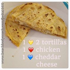 21 day fix Extreme approved quesadilla!! 2 corn tortillas, chicken and cheddar…