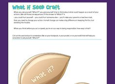 """Activity to teach children to think before they act. Plant a seed to ask, """"What if?"""""""