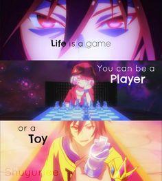 """""""La vita é un gioco. Puoi essere un giocatore oppure...un giocattolo"""". Cit traduzione: Quotes anime (Tradotte)"""