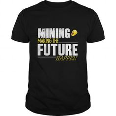 Mining Making the Future Happen #jobs #Mining #gift #ideas #Popular #Everything #Videos #Shop #Animals #pets #Architecture #Art #Cars #motorcycles #Celebrities #DIY #crafts #Design #Education #Entertainment #Food #drink #Gardening #Geek #Hair #beauty #Health #fitness #History #Holidays #events #Home decor #Humor #Illustrations #posters #Kids #parenting #Men #Outdoors #Photography #Products #Quotes #Science #nature #Sports #Tattoos #Technology #Travel #Weddings #Women