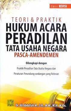 Teori & Praktik Hukum Acara Peradilan Tata Usaha Negara Pasca Amandemen Edisi Revisi