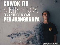 Cowok itu simple kok - #GambarLucu #MemeLucu - http://www.indomeme.com/meme/cowok-itu-simple-kok/