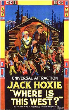 Theatrical poster for the 1923 silent film Where Is This West? starring Jack Hoxie.
