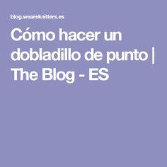 Cómo hacer un dobladillo de punto   The Blog - ES