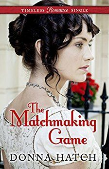 Book Review (and a Giveaway!): The Matchmaking Game by Donna Hatch - Reading Is My SuperPower