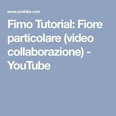 Fimo Tutorial: Fiore particolare (video collaborazione) - YouTube