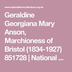 Geraldine Georgiana Mary Anson, Marchioness of Bristol (1834-1927)  851728 | National Trust Collections