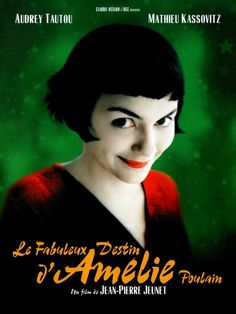 Amelie! Best movie, if you're not afraid of subtitles.