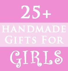 Handmade Christmas Gifts for Girls