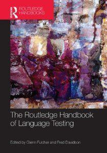 The routledge handbook of language testing / Fulcher, Glenn /samensteller ; Davidson, Fred /samensteller. - London : Routledge, 2012. - 536p. - ISBN 9780415570633 SISO 800 # Taalkunde