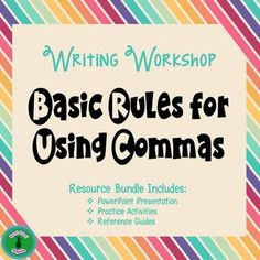 This lesson includes * 16 slide presentation covering 9 basic rules for using commas. Within the presentation, there are opportunities to practice the rules as a group. * Review sheet to go along with the presentation. For each rule, there is a task to write a relevant sentence.