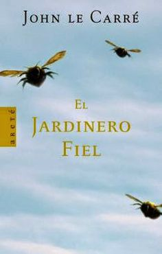 Los libros de Dánae: El jardinero fiel.- John le Carré