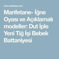 Marifetane- İğne Oyası ve Açıklamalı modeller: Dut İple Yeni Tiğ İşi Bebek Battaniyesi