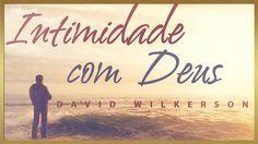 INTIMIDADE Com Deus - David Wilkerson