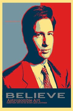 The X files Agent Mulder David Duchovny / Scully  Believe Obama Style Poster Art Print