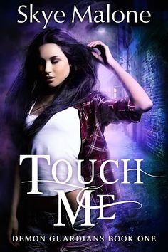 Book Blast & Giveaway for Touch Me by Skye Malone    Title: Touch MeAuthor: Skye MaloneSeries: Book One of the Demon Guardians SeriesGenre: New Adult Paranormal RomancePublisher: Wildflower IslePublication Date: September 16 2016Cover Artist: Karri Klawiter  Demons are real.  And now Im one of them.  I never expected my boring regular life to change on a night out with my best friend. I only thought I was going to celebrate her birthday at a local club not end up in a hospital after…