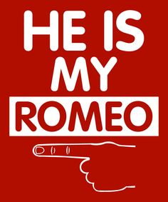 He is my Romeo Womens T-Shirt tshirt New Girlfriend Boyfriend Gift Birthday gift for Women Girl Teen Shirt. $14.25, via Etsy.