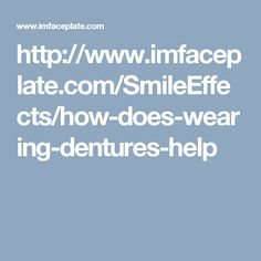 How Does Wearing #Dentures Help?