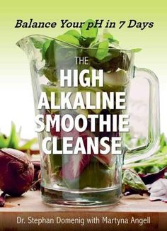 The High Alkaline Smoothie Cleanse: Balance Your Ph in 7 Days (Paperback) - 17715891 - Overstock - Great Deals on General - Mobile Detox Diet Drinks, Detox Juice Recipes, Healthy Drinks, Smoothie Recipes, Detox Juices, Vitamix Recipes, Healthy Water, Detox Foods, Healthy Eating