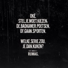 25 x briljante en herkenbare quotes van Rumag Words Quotes, Wise Words, Sayings, Qoutes, Best Quotes, Funny Quotes, Dutch Words, Dutch Quotes, Sport Quotes