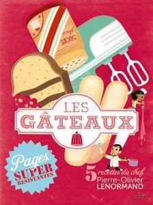 LES GÂTEAUX – Lenormand Pierre-Olivier – Cuisine – Catalogue Jeunesse – Editions Milan