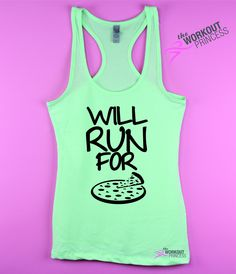Will Run For Pizza. Who doesn't like pizza ? One of our favorite running tanks ! These lovely light and comfy tank are fitted. We recommend to size up. *Racerback * Fabric laundered for reduced shrink Gym Shirts, Workout Shirts, Gym Tank Tops, Athletic Tank Tops, Running Tanks, Running Wear, Start Running, Running Inspiration, Workout Attire